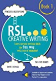 RSL Creative Writing, Book 1 - KS2, KS3, 11 Plus & 13 Plus - Workbook For Ages 9 Upwards