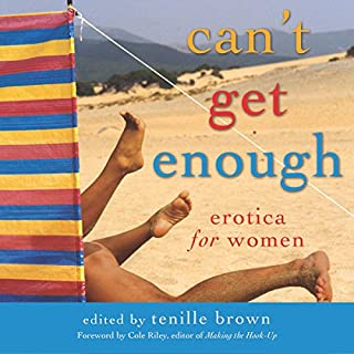 Can't Get Enough     Erotica for Women              Written by:                                                                                                                                 Tenille Brown,                                                                                        Cole Riley                               Narrated by:                                                                                                                                 Lily Horne                      Length: 5 hrs and 42 mins     Not rated yet     Overall 0.0