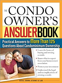 The Condo Owner's Answer Book: Practical Answers to More Than 125 Questions About Condominium Ownership