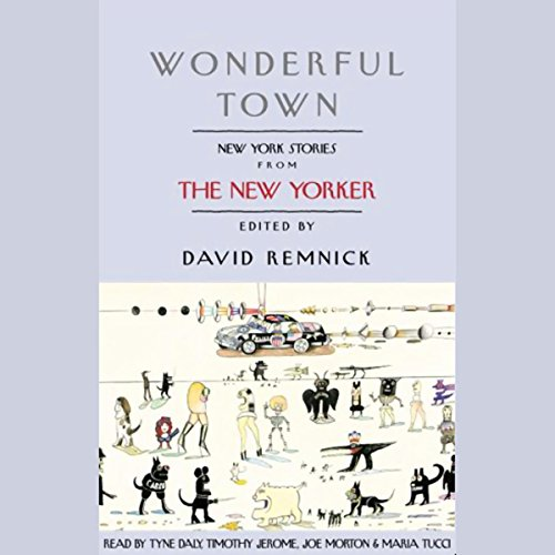 Wonderful Town     New York Stories from The New Yorker              By:                                                                                                                                 Woody Allen,                                                                                        John Cheever,                                                                                        E. B. White,                   and others                          Narrated by:                                                                                                                                 Tyne Daly,                                                                                        Timothy Jerome,                                                                                        Joe Morton,                   and others                 Length: 9 hrs and 20 mins     14 ratings     Overall 3.5