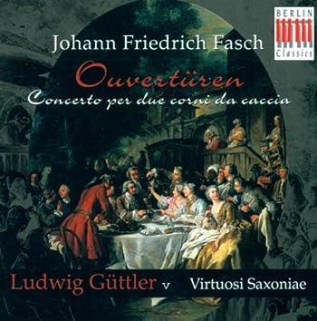 FASCH, J.F.: Overtures (Guttler)