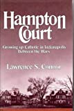 Hampton Court: Growing Up Catholic in Indianapolis Between the Wars