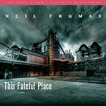 This Fateful Place (Remastered)