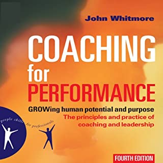 Coaching for Performance, Fourth Edition     GROWing Human Potential and Purpose - The Principles and Practice of Coaching and Leadership              Written by:                                                                                                                                 John Whitmore                               Narrated by:                                                                                                                                 Erik Synnestvedt                      Length: 7 hrs and 1 min     3 ratings     Overall 4.3