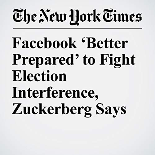 Facebook 'Better Prepared' to Fight Election Interference, Zuckerberg Says copertina