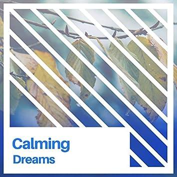 # Calming Dreams