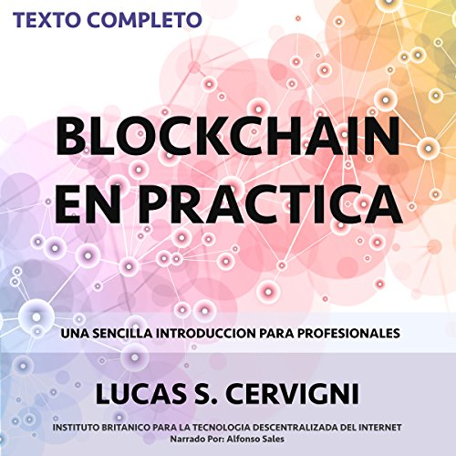 El Blockchain en la Práctica [Blockchain in Practice] audiobook cover art