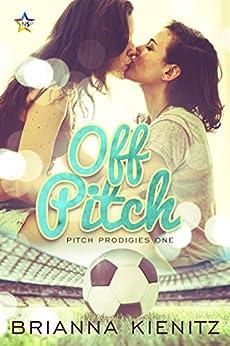 Off Pitch (Pitch Prodigies Book 1) by [Brianna Kienitz]