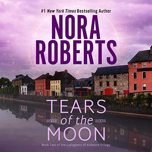 Tears of the Moon Audiobook By Nora Roberts cover art
