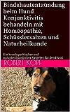 Bindehautentzündung beim Hund - Konjunktivitis behandeln mit Homöopathie, Schüsslersalzen und Naturheilkunde: Ein homöopathischer und...