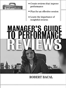 The Manager s Guide to Performance Reviews  Briefcase Books Series