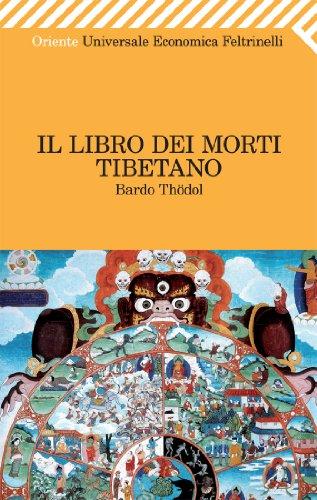 Il Libro dei morti tibetano (Universale economica. Oriente)