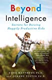 Image of Beyond Intelligence: Secrets for Raising Happily Productive Kids