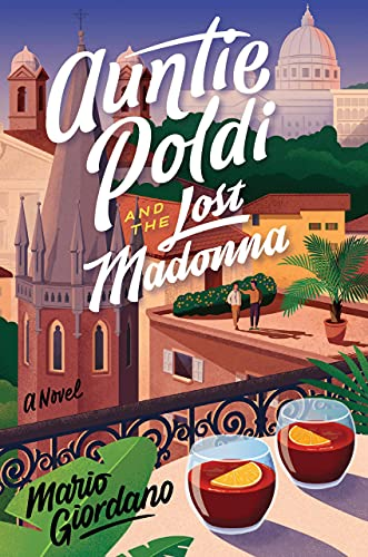 Auntie Poldi and the Lost Madonna: A Novel (An Auntie Poldi Adventure) by [Mario Giordano, John Brownjohn]