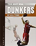 The Best NBA Dunkers of All Time (NBA's Best Ever) - Barry Wilner
