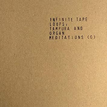 Infinite Tape Loops: Tampura And Organ Meditations (G)