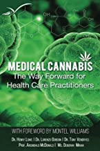 Medicinal Cannabis: The Way Forward for Health Care Practitioners (1) (Volume 1)