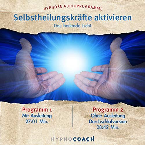 Selbstheilungskräfte aktivieren - Das heilende Licht Titelbild