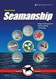 Illustrated Seamanship: Ropes & Ropework, Boat Handling & Anchoring (Illustrated Nautical Manuals Book 3)