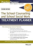 The School Counseling and School Social Work Treatment Planner, with DSM-5 Updates, 2nd Edition (PracticePlanners)