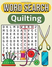 Quilting Word Search: Large Print Word Search Puzzle Book About Quilting | 8.5 x 11 Inches, 47 Pages, 36 Puzzles For Quilt...