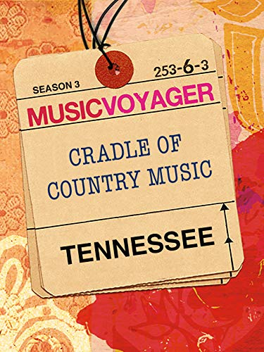 Music Voyager - Tennessee: Cradle of Country Music