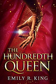The Hundredth Queen by [Emily R. King]