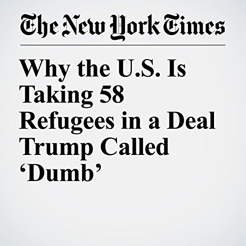 Why the U.S. Is Taking 58 Refugees in a Deal Trump Called 'Dumb' copertina