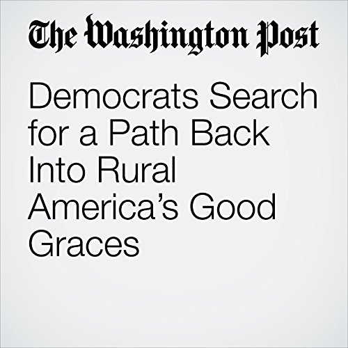 Democrats Search for a Path Back Into Rural America's Good Graces audiobook cover art