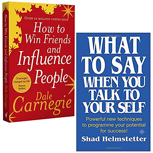 How to Win Friends and Influence People By Dale Carnegie & What to Say When You Talk to Your Self By Shad Helmstetter 2 Books Collection Set