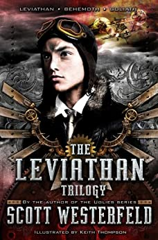 Scott Westerfeld: Leviathan Trilogy: Leviathan; Behemoth; Goliath (The Leviathan Trilogy) by [Scott Westerfeld]