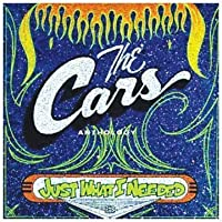 Just What I Needed: The Cars Anthology by CARS