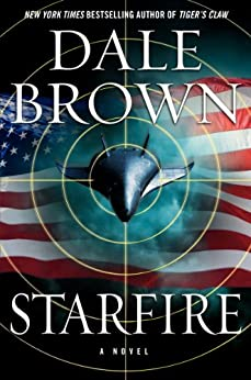 Starfire: A Novel (Patrick McLanahan Book 19) by [Dale Brown]