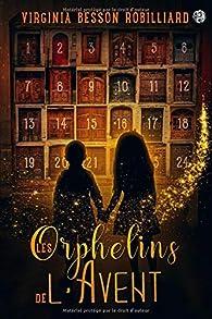 Les Orphelins de l'Avent par Virginia Besson Robilliard