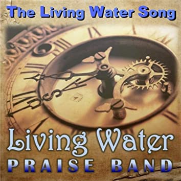 The Living Water Song
