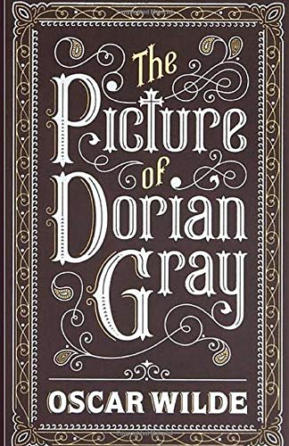 The Picture of Dorian Gray: by Oscar Wilde