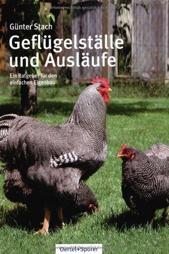 Geflügelställe und Ausläufe: Ein Ratgeber für den einfachen Eigenbau von Günter Stach (28. November 2008) Gebundene Ausgabe