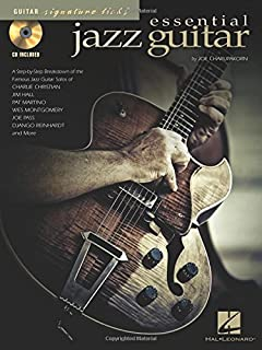 Essential Jazz Guitar: A Step-By-Step Breakdown of Famous Jazz Guitar Styles and Techniques (Guitar Signature Licks)