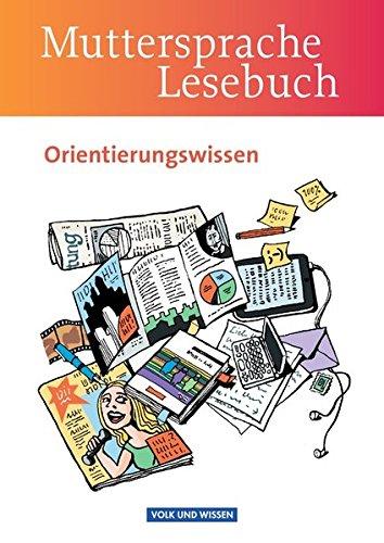 Muttersprache - Östliche Bundesländer und Berlin - Neue Ausgabe: 5.-10. Schuljahr - Orientierungswissen: Schülerbuch (Muttersprache / Östliche Bundesländer und Berlin 2009)