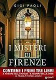 I misteri di Firenze. Le prime tre inchieste di Carlo Alberto Marchi...