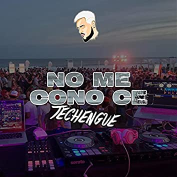 No Me Cono Ce - Techengue