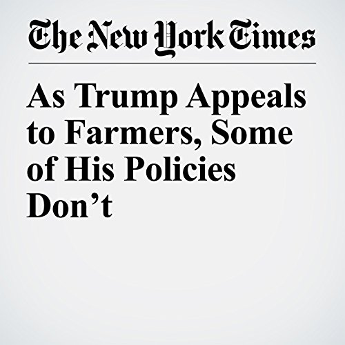 As Trump Appeals to Farmers, Some of His Policies Don't copertina