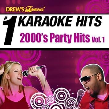 Drew's Famous # 1 Karaoke Hits: 2000's Party Hits Vol. 1