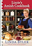 Lizzie s Amish Cookbook: Favorite Recipes From Three Generations Of Amish Cooks!