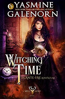 Witching Time: An Ante-Fae Adventure (Wild Hunt Book 14) by [Yasmine Galenorn]