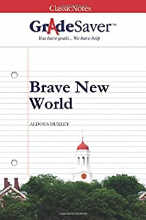 GradeSaver (TM) ClassicNotes: Brave New World