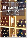 El marketing del vino. Saber vender el vino
