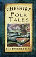 Cheshire Folk Tales (Folk Tales: United Kingdom) by The Journey Man(2012-06-01)
