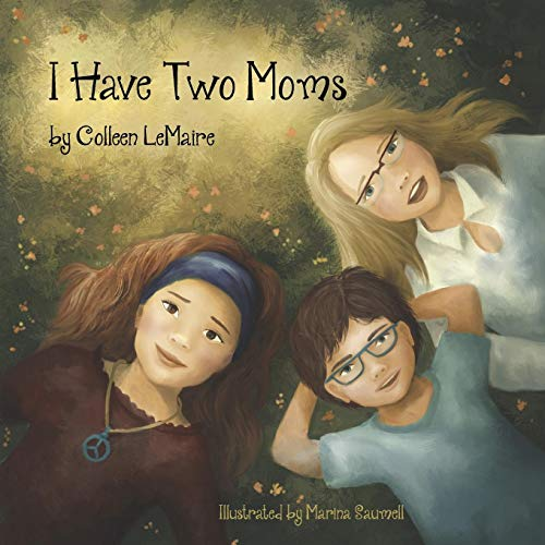 I Have Two Moms (The I Have Series)
