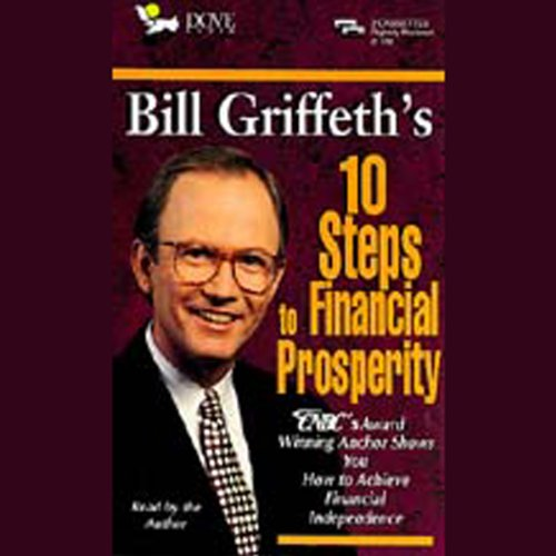Bill Griffeth's 10 Steps to Financial Prosperity audiobook cover art